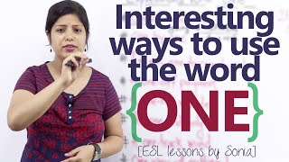 Interesting ways to use the word 'ONE' – Free English Speaking Lessons