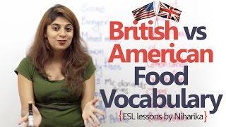 Difference between British English and American English (Food Vocabulary) - Speak Fluent English