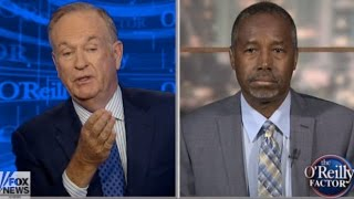 O'Reilly: Do Liberals Hate Ben Carson Because Of 'Color'?