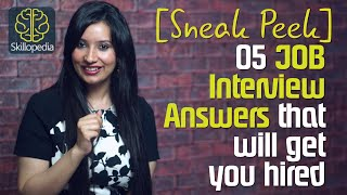 Sneek Peak - Will your Job Interview answers get you hired?  Skillopedia ( Job Interview Skills)