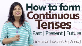 English Grammar Lesson - How to for continuous tenses ( Past, Present & Future)