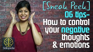 Sneak Peek - How to control your negative thoughts & Emotions. ( Soft skills by Skilolopedia)