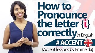 How to pronounce 'I' correctly - Accent & English Pronunciation Lesson