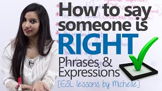 How to Say Someone is Right? Free Spoken English Lesson
