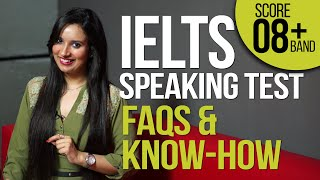 IELTS Speaking test explained – FAQs & Know how – How to get your desired band in speaking test?