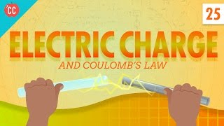 Electric Charge: Crash Course Physics #25