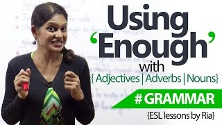 English Grammar Lesson - Using 'Enough' with Adjectives, Adverbs and Nouns. ( Learn English)