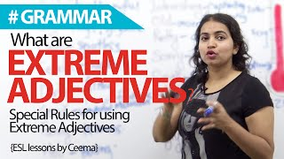 What are Extreme Adjectives? - Free English Grammar lesson