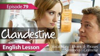 English lesson 79 - Clandestine. Vocabulary & Grammar lessons to learn English - ESL