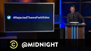 #HashtagWars - #RejectedThemeParkRides - @midnight w/ Chris Hardwick