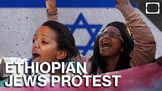 Why Ethiopian Jews Are Protesting in Israel