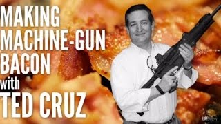 Vote For Ted Cruz, Because Guns & Bacon