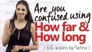 Are you confused using -  How far &  How long? (English lessons to learn Grammar & Vocabulary)