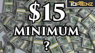 10 Things That Would Happen if MINIMUM WAGE Was $15 Everywhere