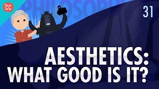 Aesthetics: Crash Course Philosophy #31