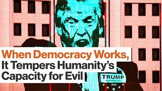 What Does Trump's Candidacy Say About Our Capacity for Good and Evil? | Eric Kandel