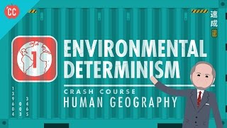 Environmental Determinism: Crash Course Human Geography #1