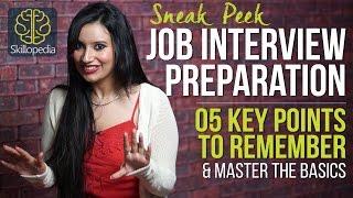 Sneak Peek - Job Interview Preparation - 5 Key points to remember