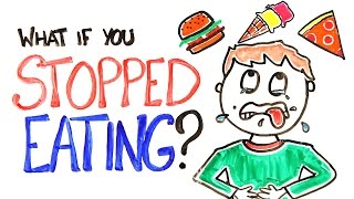 What If You Stopped Eating?