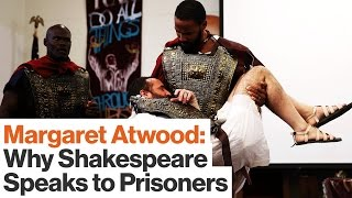 Margaret Atwood on Prison Reform: Shakespeare Makes Inmates More Empathetic