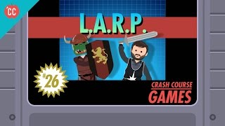 LARP: Crash Course Games #26