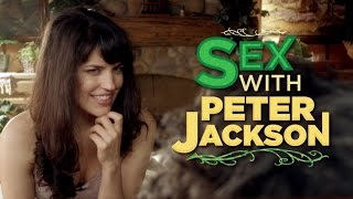 What Sex with Peter Jackson Must Be Like