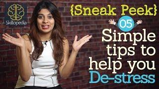 Sneak Peek -  5 simple tips to help you DE-STRESS (Stress management techniques)