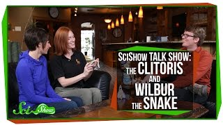 SciShow Talk Show: The Clitoris & Wilbur the Hognose Snake