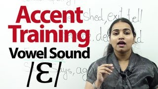 Accent Training Lesson no 05  : Pronunciation of  Vowel sound /ɛ/