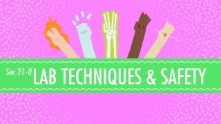 Lab Techniques & Safety: Crash Course Chemistry #21