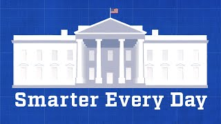 Help me INTERVIEW THE PRESIDENT - Smarter Every Day 150
