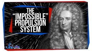 """The """"Impossible"""" Propulsion System"""