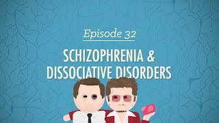 Schizophrenia & Dissociative Disorders: Crash Course Psychology #32