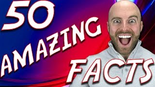 50 AMAZING Facts to Blow your Mind! #55