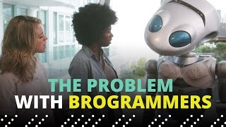 The Problem With Brogrammers