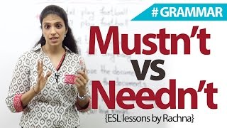 Using 'mustn't' and 'needn't' correctly – English Grammar Lesson