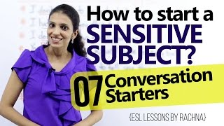 How to talk about a 'SENSITIVE SUBJECT'? – 07 Conversation starters ( Free Advanced English lesson)