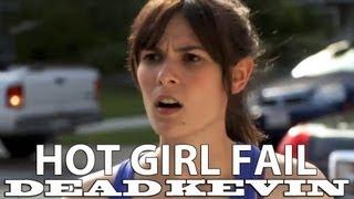 Dead Kevin - Hot Girl Fail
