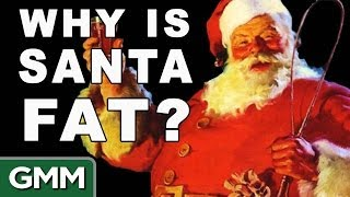 Why is Santa Fat?