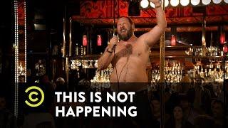 This Is Not Happening - Bert Kreischer - Flying Dildos - Uncensored