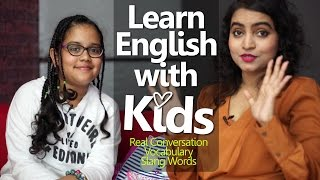 Learn English with KIDS - Practice English conversation & Slang words with Kids