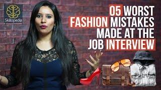 5 Worst Fashion Mistakes At The Job Interview - Skillopedia - Job Interview Skills