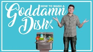 How to Wash a Goddamn Dish