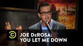 Joe DeRosa: You Let Me Down - Fake Sports & Real Cheating