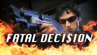 Fatal Decision: Big Guns, No Budget
