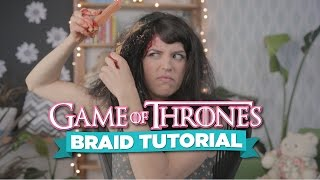 How to Braid Your Hair Like in Game of Thrones