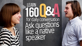 160 Basic English Questions & Answers for daily conversation - Improve your English speaking
