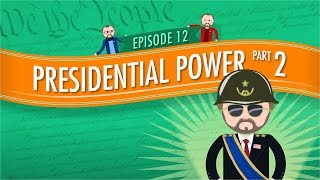Presidential Powers 2: Crash Course Government and Politics #12