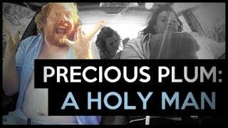 Precious Plum: A Holy Man (Ep. 9)