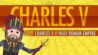 Charles V and the Holy Roman Empire: Crash Course World History #219